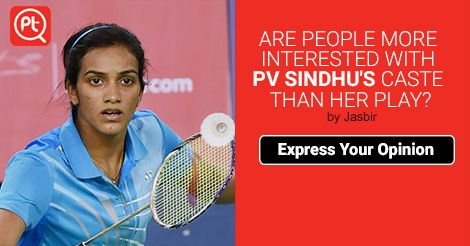 ARE PEOPLE MORE INTERESTED WITH P V Sindhu'S CASTE THAN HER PLAY? ‪#‎ShareYourOpinion‬ ‪#‎Posticker‬