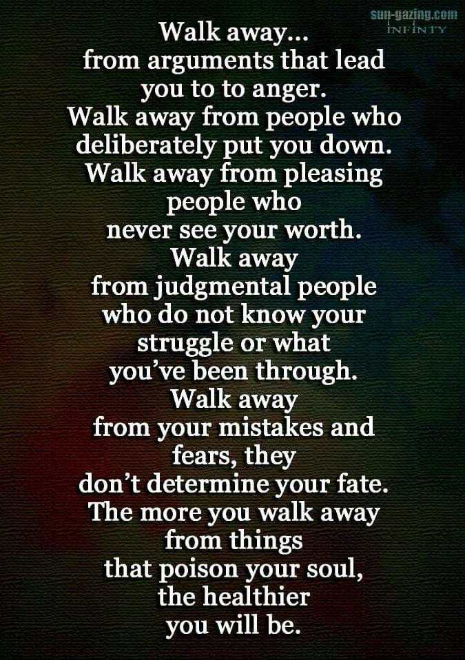 Pin by Janet S on Sayings and Inspirations | Walk away ...