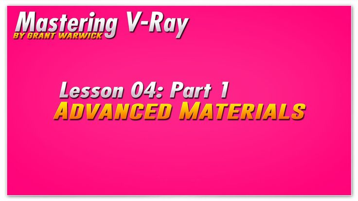 Mastering Vray- Lesson 4 Part 1- Advanced Materials (Free) on Vimeo