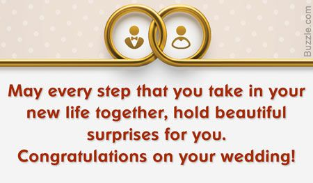 May every step that you take in your new life together, hold beautiful surprises for you. Congratulations on your wedding!