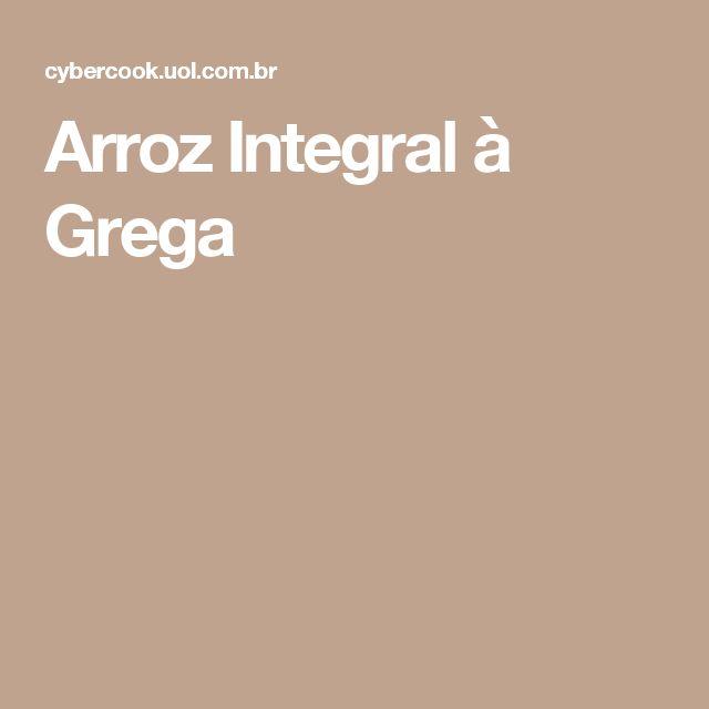 Arroz Integral à Grega