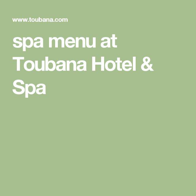 spa menu at Toubana Hotel & Spa
