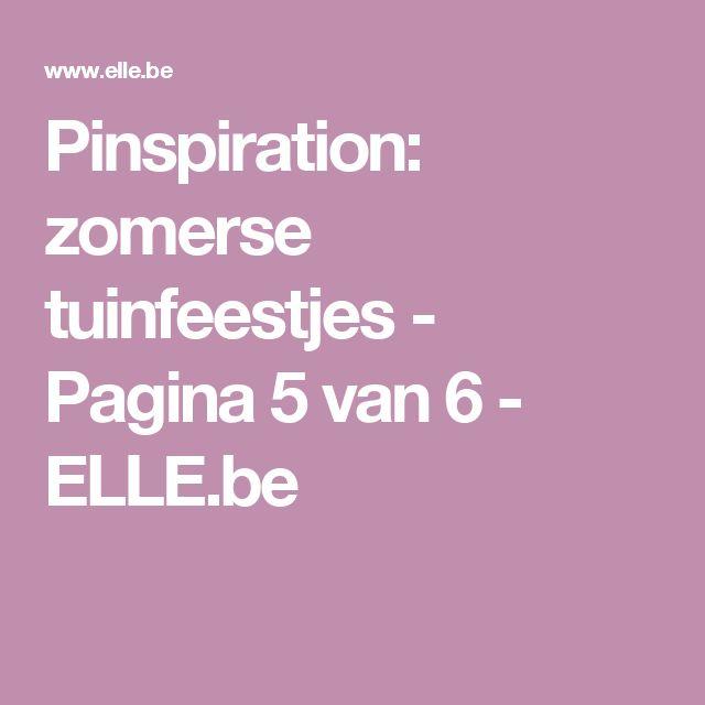 Pinspiration: zomerse tuinfeestjes - Pagina 5 van 6 - ELLE.be