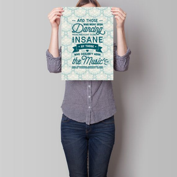 Those who were seen dancing... Art Print by TheRizzofiedStudio for the philosophical spirit, this beautiful quote by Friedrich Nietzsche  CLICK now to buy from only $8.00. Or visit www.TheRizzofiedStudio.etsy.com to view all products #artprint #etsy #typography