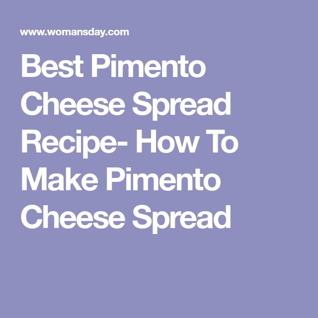 Best Pimento Cheese Spread Recipe- How To Make Pimento Cheese Spread