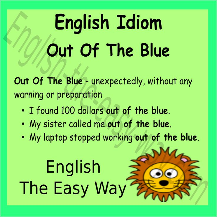 Did you find money _______? 1 out of the blue 2. on the ground 3. both http://english-the-easy-way.com/Idioms/Idioms_Page.html #EnglishIdiom