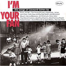 I'm Your Fan - Leonard Cohen covers - various artists including Pixies, That Petrol Emotion, Nick Cave, John Cale...