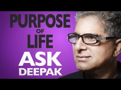 What Is The Purpose Of Life? Ask Deepak!