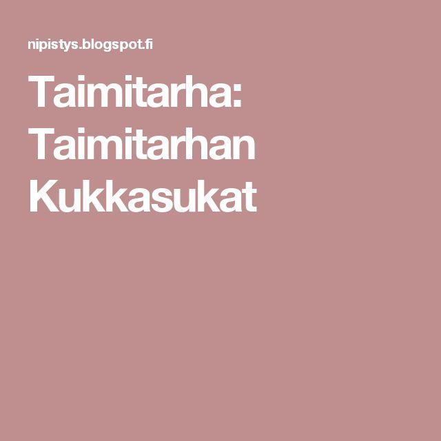 Taimitarha: Taimitarhan Kukkasukat