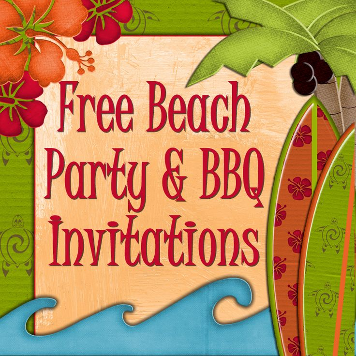 Free Printable Beach Party, Luau And BBQ Invitations