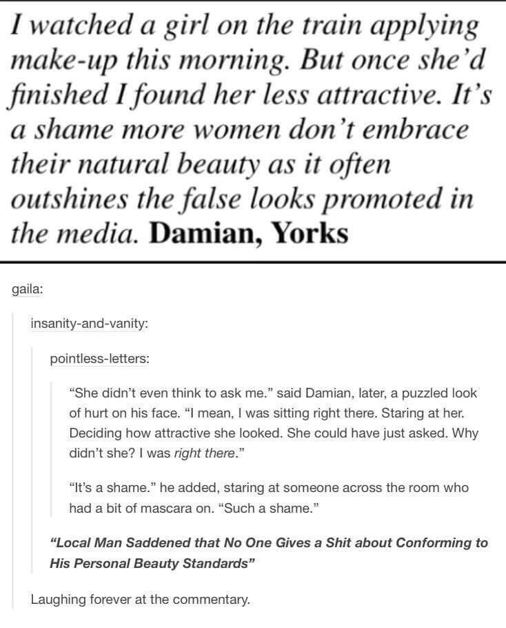 """""""Local Man Saddened that No One Gives a Shit about Conforming to His Personal Beauty Standards"""""""