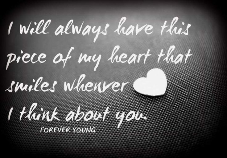 There is a piece of my heart that will always be yours and yours alone!