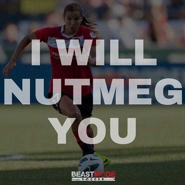 Sooo true... I LOVE nutmegging people!