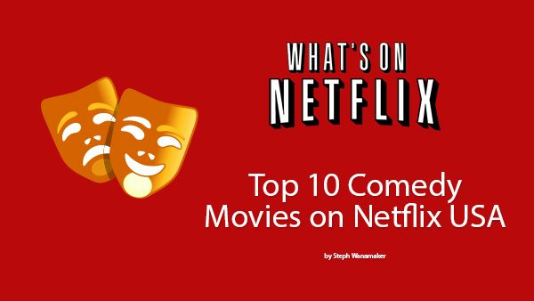Top 10 Comedy Movies on Netflix USA