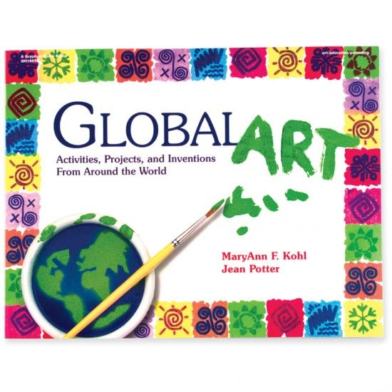 Global Art  Activities, Projects, and Inventions From Around the World