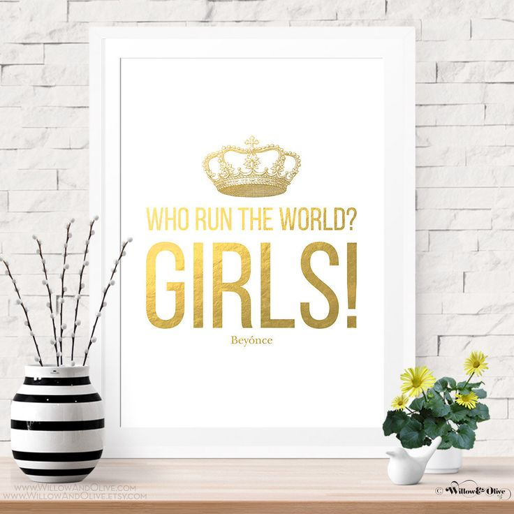 Who Run The World Girls, Beyonce Poster, Beyonce Quote, Printable Art, Instant Download, Gold Art, Gold Printable, Gold Nursery Art Print by WillowAndOlive on Etsy https://www.etsy.com/listing/227910427/who-run-the-world-girls-beyonce-poster