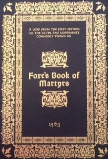 """John Foxe Actes and Monuments 1563 Leaf Book with the essay """"John Foxe and His Monument: A Theological-Historical Perspective"""" by Wallace Thornton, Jr."""