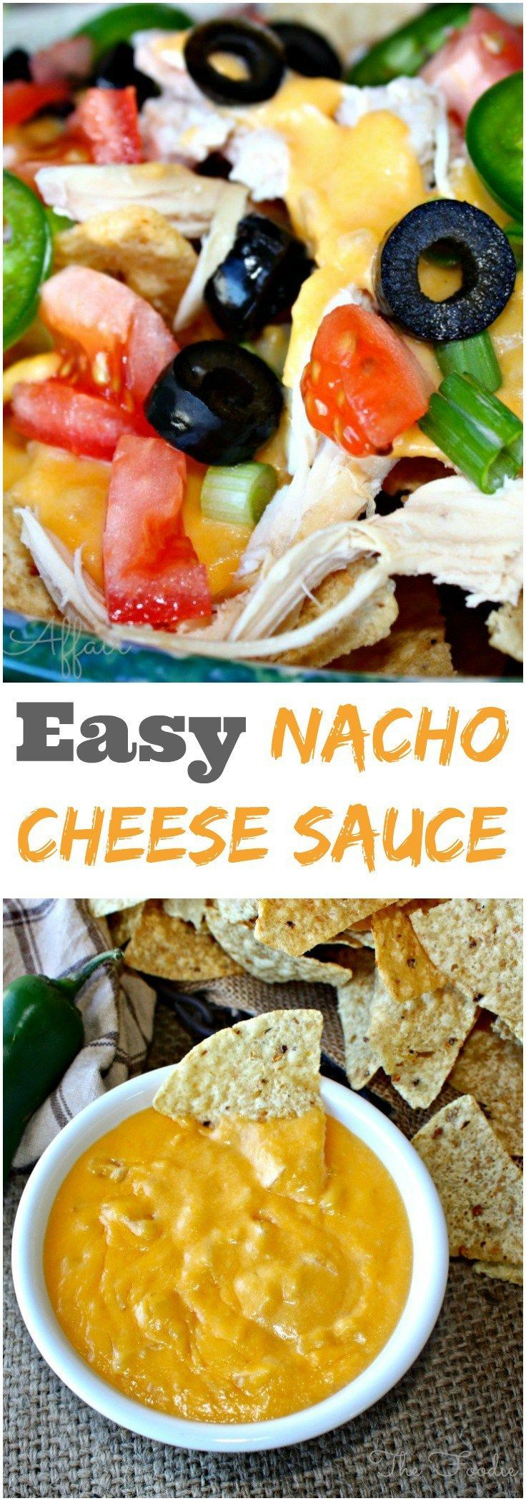 Homemade Nacho Cheese Sauce for an easy dip or or create a loaded nacho platter! The Foodie Affair