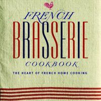 French Brasserie Cookbook: The Heart of French Home Cooking by Daniel Galmiche, EPUB, 1844839974, cookingebooks.info