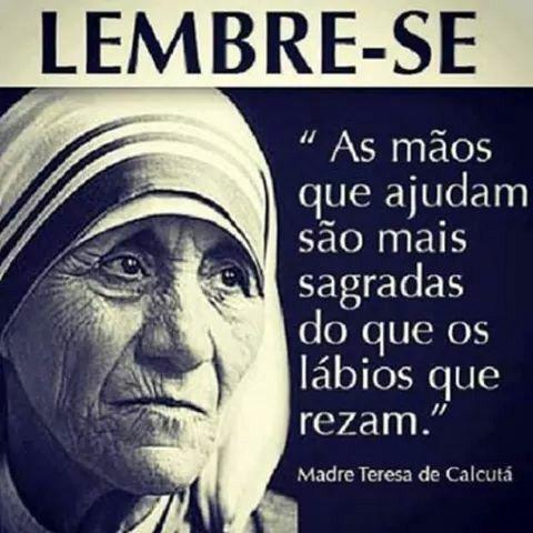Xtoriasdacarmita: Palavras que li e guardei: Madre Teresa de Calcutá...