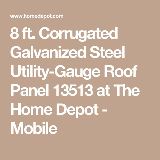 8 ft. Corrugated Galvanized Steel Utility-Gauge Roof Panel 13513 at The Home Depot - Mobile