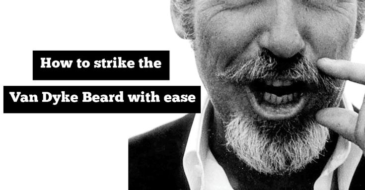 Van Dyke Beard is a cool look for almost every face type. Here is how you can do it right in 3 steps!