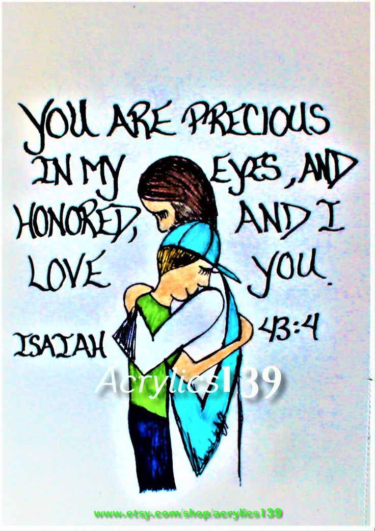 """""""You are precious in my eyes, and honored, and I love you."""" Isaiah 43:4 (Scripture doodle of encouragement)"""