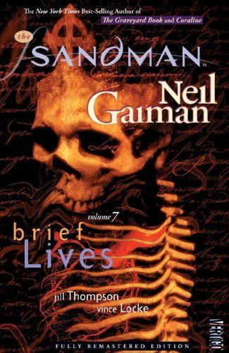 The Sandman Vol. 7: Brief Lives (New Edition) by Neil Gaiman