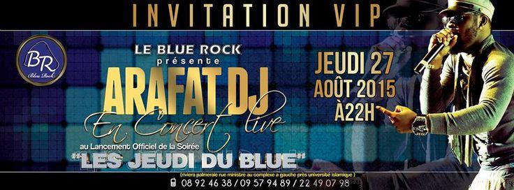 """LE BLUE ROCK présente DJ ARAFAT en live au Lancement officiel de la soirée """"LES JEUDIsa DU BLUE"""" ce jeudi 27 aout 22h #Bluerock #DJARAFT #ABIDJAN"""