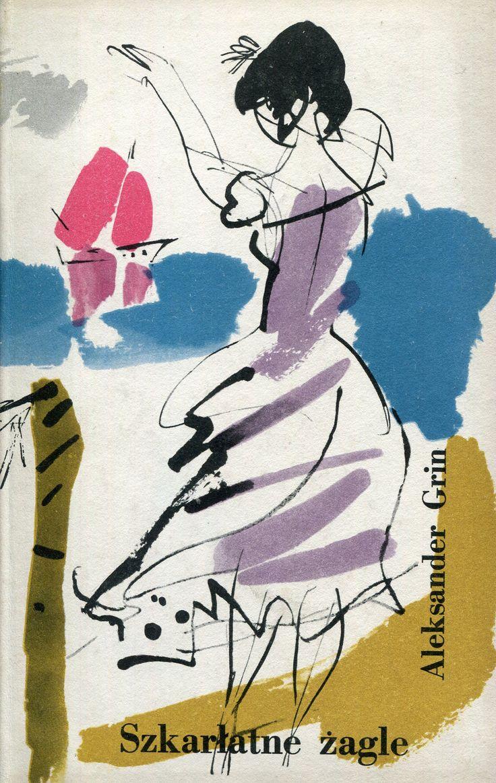 """""""Szkarłatne żagle"""" Aleksander Grin (Gryniewski) Translated by Roman Auderski  and Irena Piotrowska Cover and illustrated by Janusz Grabiański (Grabianski) Published by Wydawnictwo Iskry 1958"""