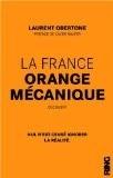 La France orange mécanique de Laurent Obertone