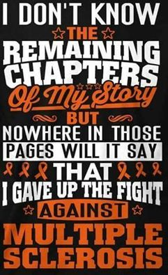 Multiple Sclerosis Awareness - I will not give up!! ‪#‎msawareness‬ ‪#‎curems‬