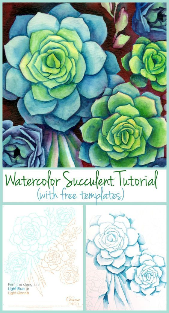 DIY Watercolor Succulents by Dana Martin - with free templates!