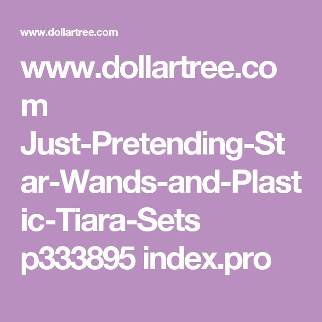 www.dollartree.com Just-Pretending-Star-Wands-and-Plastic-Tiara-Sets p333895 index.pro