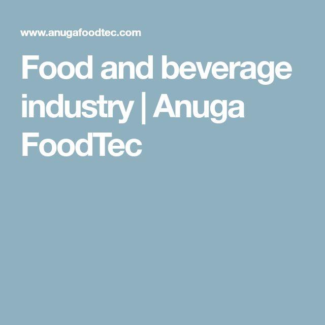 Food and beverage industry | Anuga FoodTec