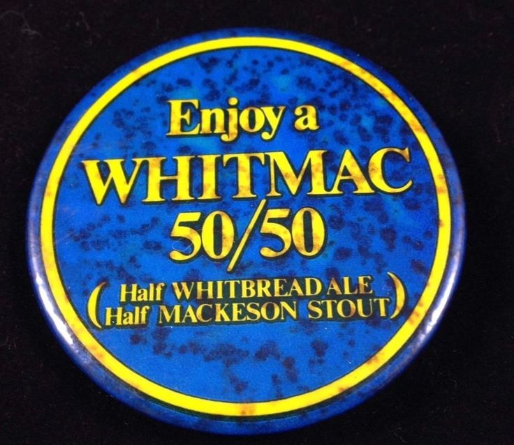 Enjoy a Whitmac 50/50 Beer Pinback Button Whitbread Ale Mackeson Stout Pin