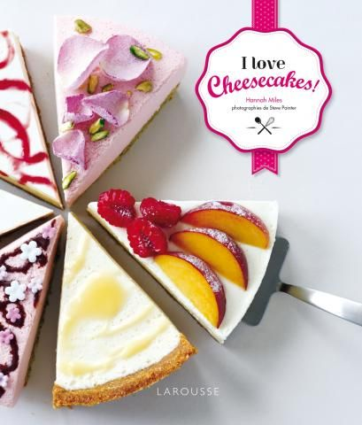 I love #cheesecakes ! | Editions Larousse Cuisine