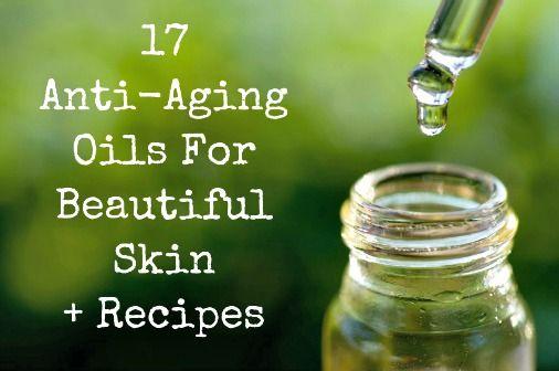 17 Anti-Aging Oils for Beautiful Skin & Recipes