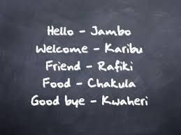 Language: This is a picture of words in Swahili. For many children, especially in more populated areas, their main language is Swahili. Their second language is usually what they speak at home.