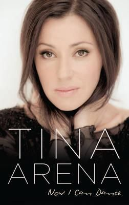 Buy Now I Can Dance Book by Tina Arena (9780732297565) at Angus and Robertson with free shipping