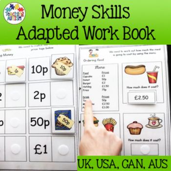 This adapted money skills work book contains a variety of different activities for students to work on their money skills, which is a vital part of everyday life skills.   ★ 23 activities included. ★  This resource also comes with different levels for many of the pages.  Comes in the following options; • UK  • Canadian • Australian • American