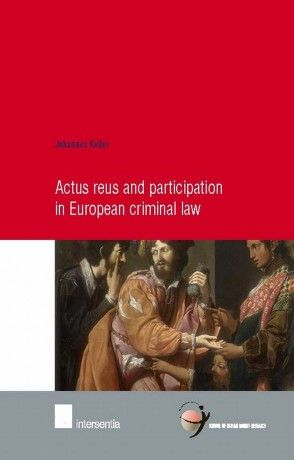 Actus Reus and Participation in European Criminal Law, by Johannes Keiler