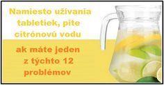 Pite citrónovú šťavu namiesto užívania tabletiek, ak máte jeden z týchto 12 problémov