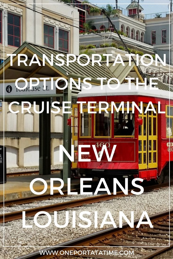 How To Get To New Orleans Cruise Port Cruise Port New Orleans