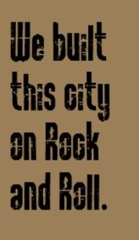 Starship - We Built This City - song lyrics, music lyrics, song quotes