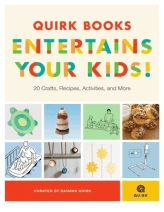 Quirk Books Entertains Your Kids!: 20 #Crafts, #Recipes, #Activities, and More