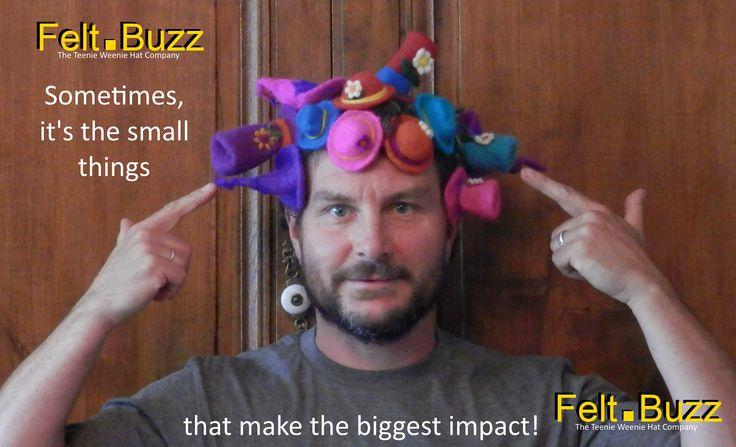 Felt.Buzz: Small things, BIG impact!