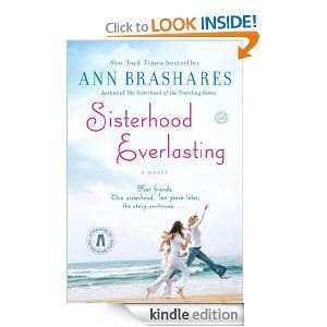 Sisterhood Everlasting (Sisterhood of the Traveling Pants): A Novel (The Sisterhood of the Traveling Pants). Catch Up With The Girls after college.