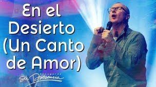 En el desierto (un canto de amor) - #SuPresencia (HD) - YouTube