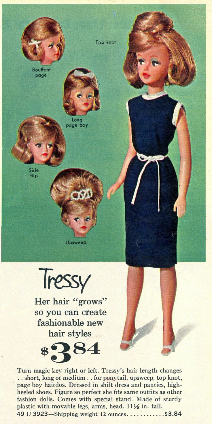 Tressy (1963) I had this doll. Her hair pulled out from the top of her head for long hair, and retracted back inside for short. It was very cool.